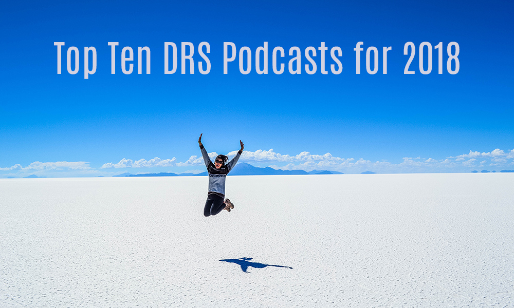 Top 10 DRS Podcasts For 2018